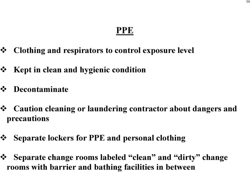 dangers and precautions Separate lockers for PPE and personal clothing Separate