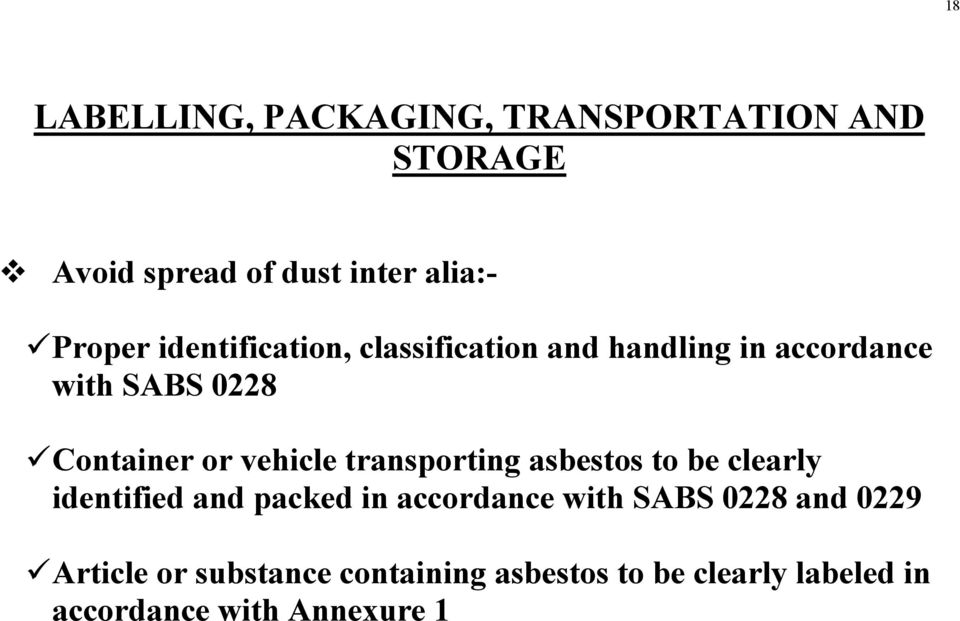 transporting asbestos to be clearly identified and packed in accordance with SABS 0228 and