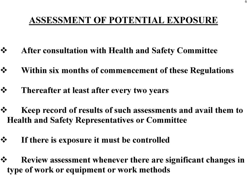assessments and avail them to Health and Safety Representatives or Committee If there is exposure it must be