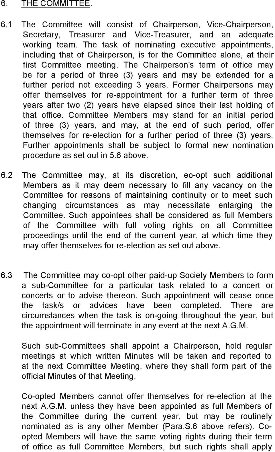 The Chairperson's term of office may be for a period of three (3) years and may be extended for a further period not exceeding 3 years.