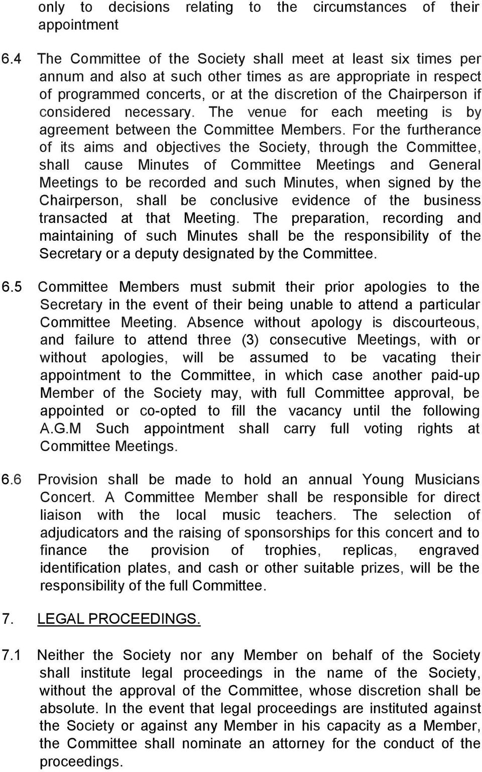 considered necessary. The venue for each meeting is by agreement between the Committee Members.