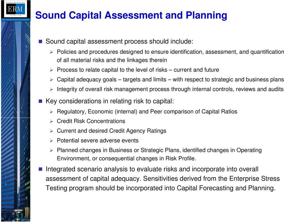 risk management process through internal controls, reviews and audits Key considerations in relating risk to capital: Regulatory, Economic (internal) and Peer comparison of Capital Ratios Credit Risk