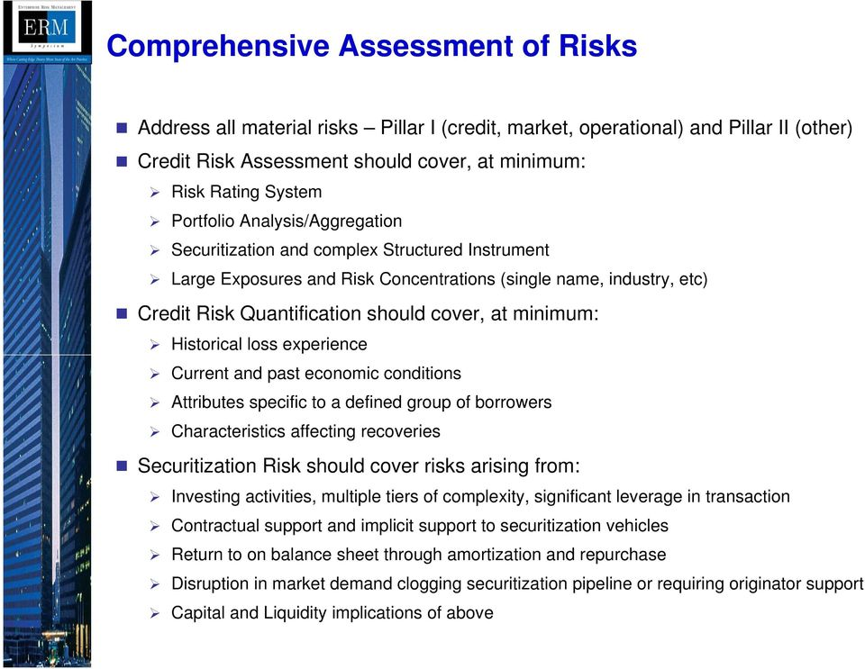 Historical loss experience Current and past economic conditions Attributes specific to a defined group of borrowers Characteristics affecting recoveries Securitization Risk should cover risks arising