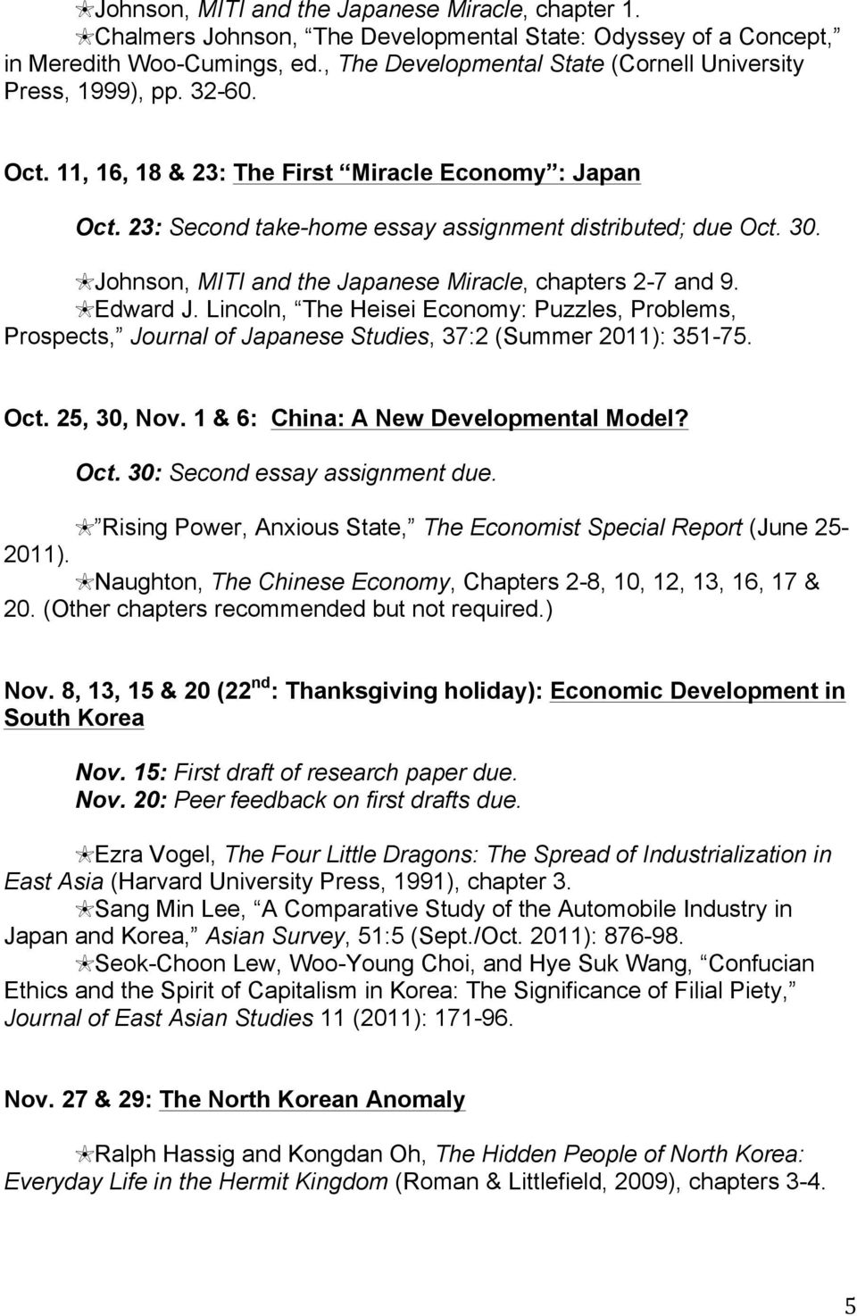 Johnson, MITI and the Japanese Miracle, chapters 2-7 and 9. Edward J. Lincoln, The Heisei Economy: Puzzles, Problems, Prospects, Journal of Japanese Studies, 37:2 (Summer 2011): 351-75. Oct.