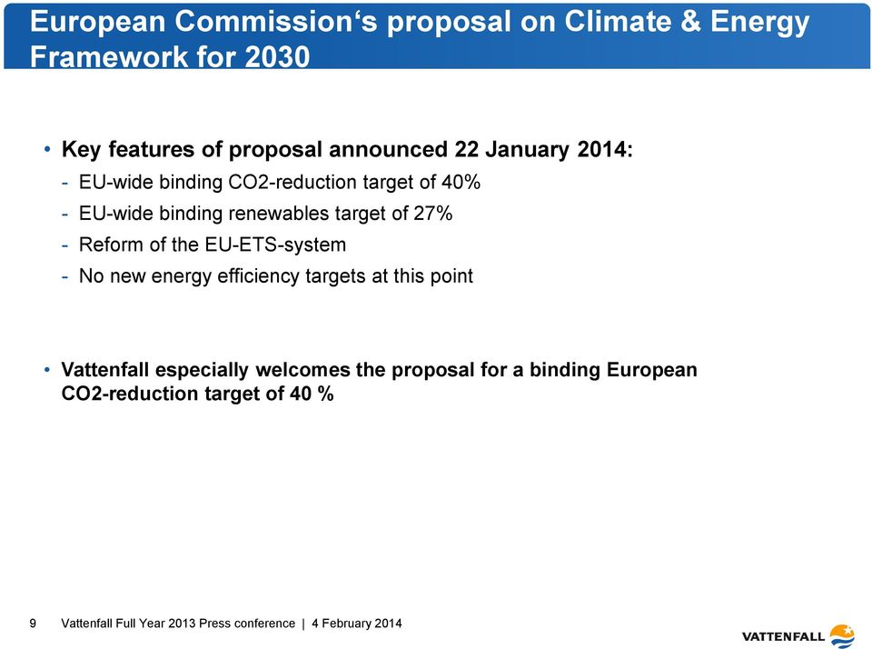renewables target of 27% - Reform of the EU-ETS-system - No new energy efficiency targets at