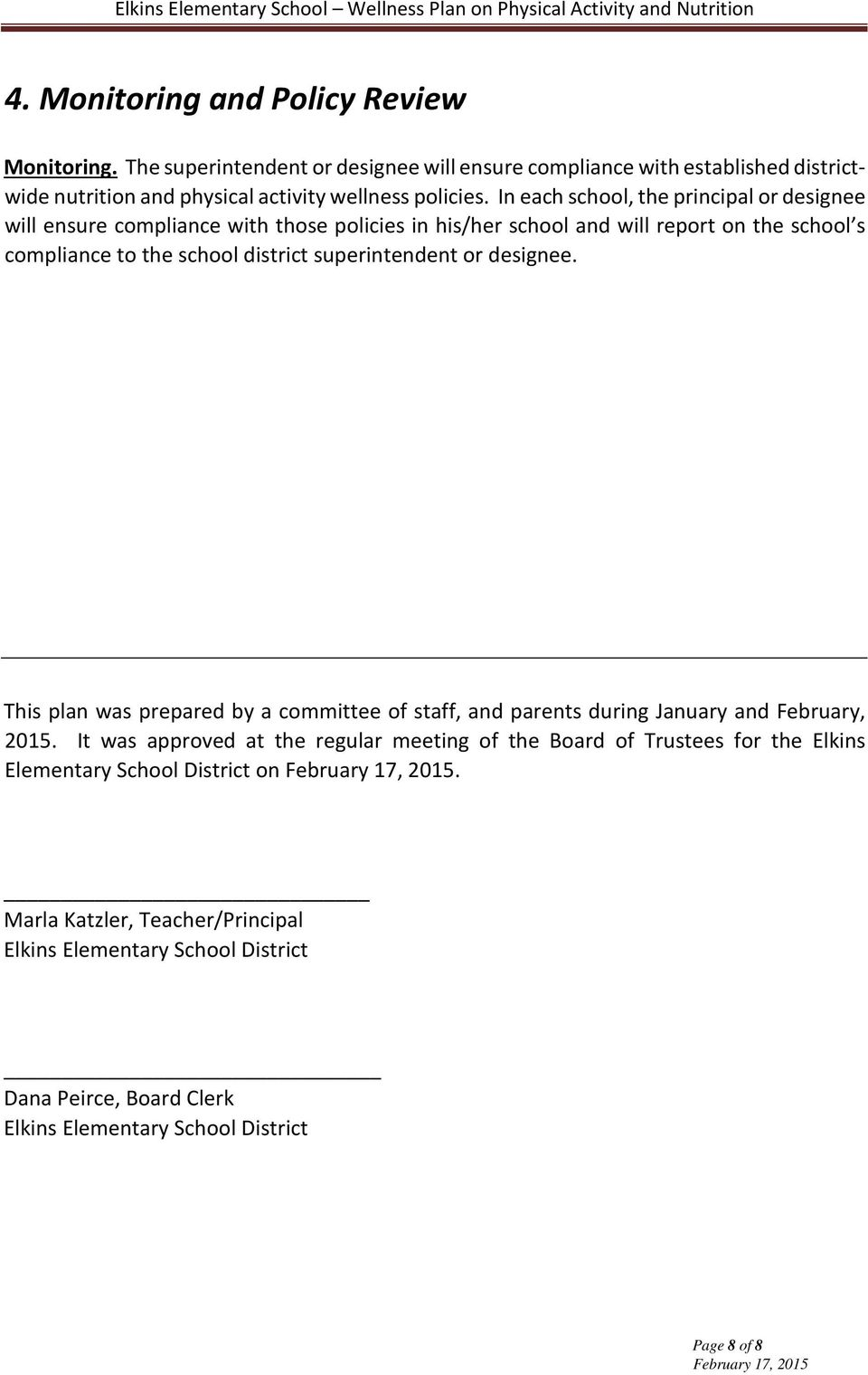 superintendent or designee. This plan was prepared by a committee of staff, and parents during January and February, 2015.