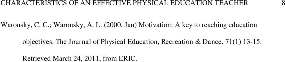 (2000, Jan) Motivation: A key to reaching education objectives.