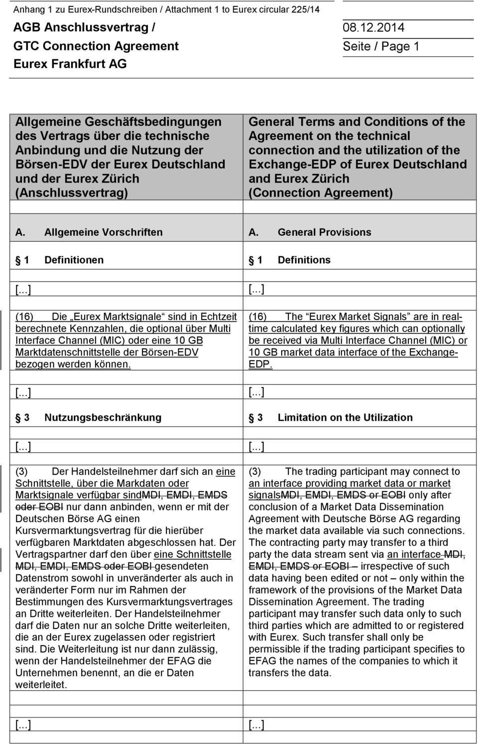 Eurex Zürich (Anschlussvertrag) General Terms and Conditions of the Agreement on the technical connection and the utilization of the Exchange-EDP of Eurex Deutschland and Eurex Zürich (Connection