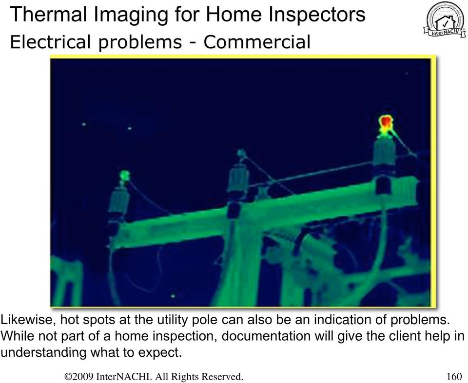 While not part of a home inspection, documentation will