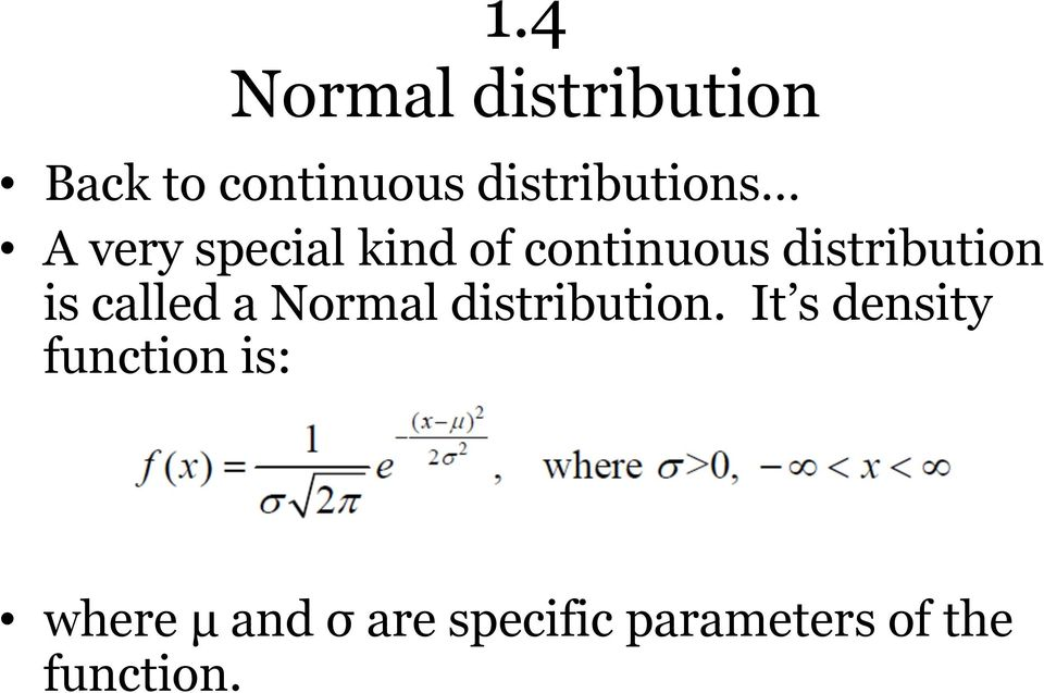 distribution is called a Normal distribution.