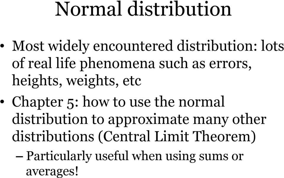 use the normal distribution to approximate many other distributions