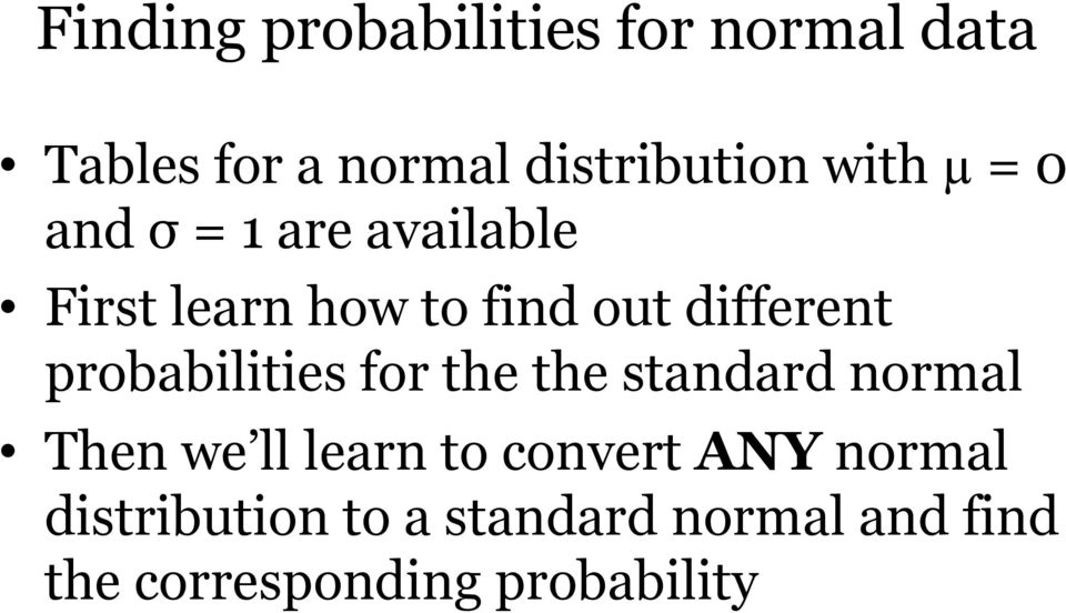 probabilities for the the standard normal Then we ll learn to convert ANY