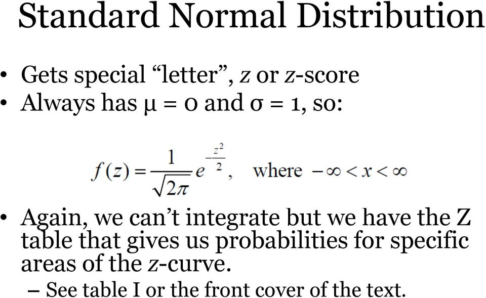 we have the Z table that gives us probabilities for specific