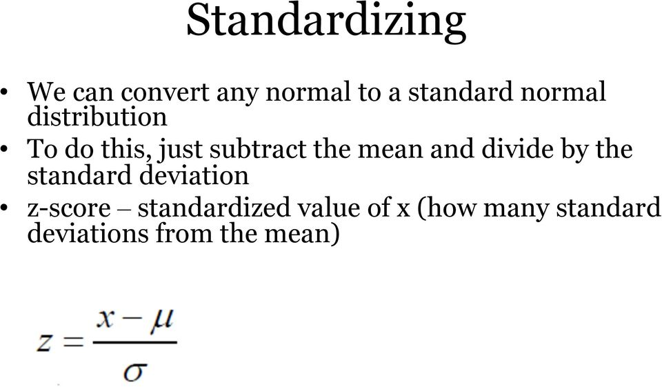 and divide by the standard deviation z-score