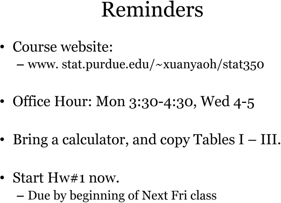 3:30-4:30, Wed 4-5 Bring a calculator, and copy