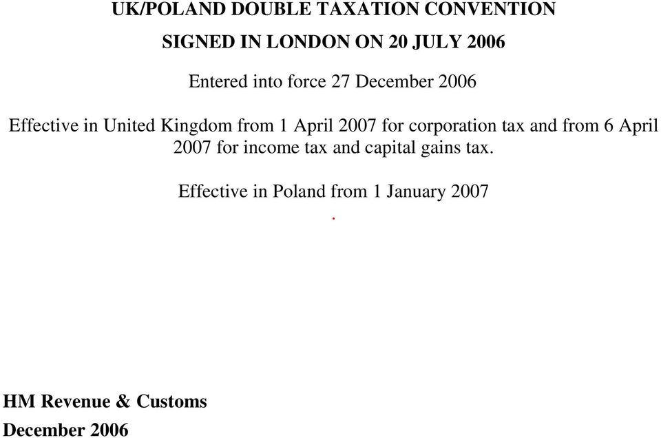 2007 for corporation tax and from 6 April 2007 for income tax and capital