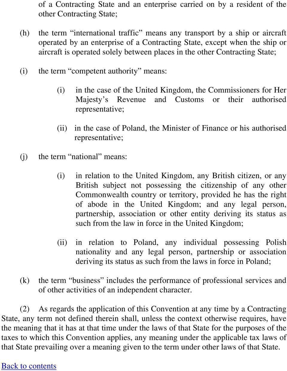 Kingdom, the Commissioners for Her Majesty s Revenue and Customs or their authorised representative; (ii) in the case of Poland, the Minister of Finance or his authorised representative; (j) the term