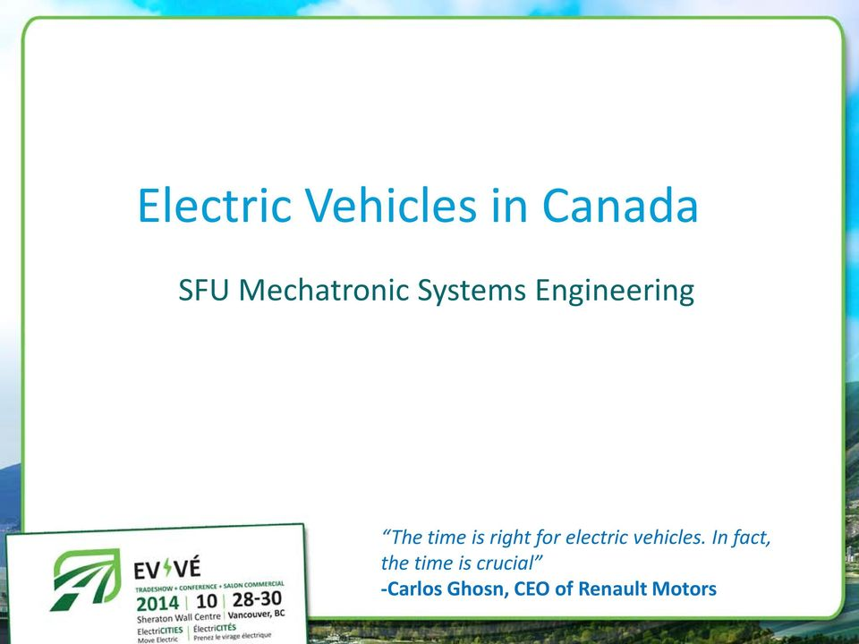 is right for electric vehicles.