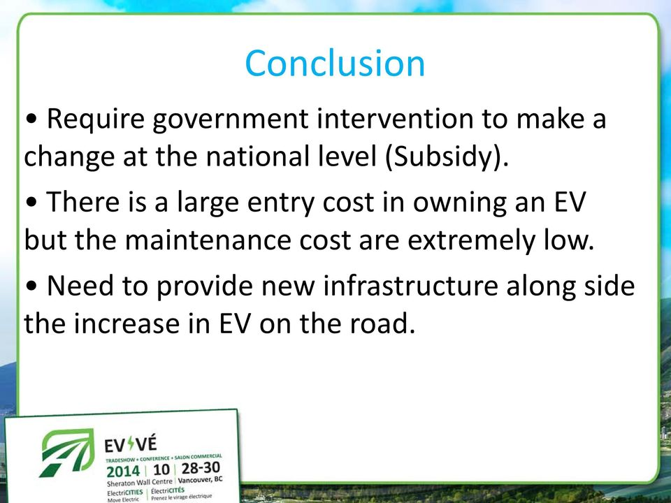 There is a large entry cost in owning an EV but the maintenance
