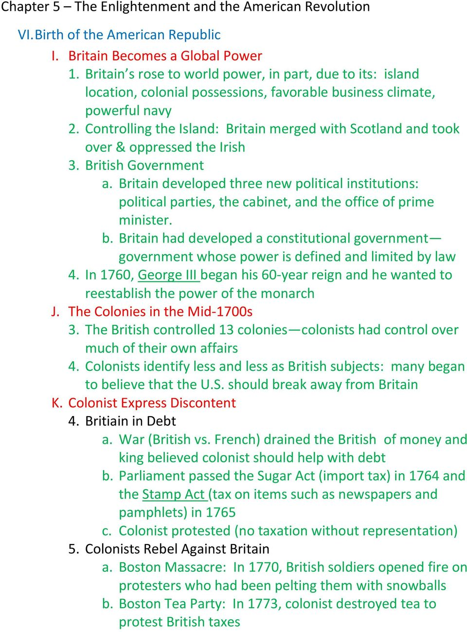 Controlling the Island: Britain merged with Scotland and took over & oppressed the Irish 3. British Government a.