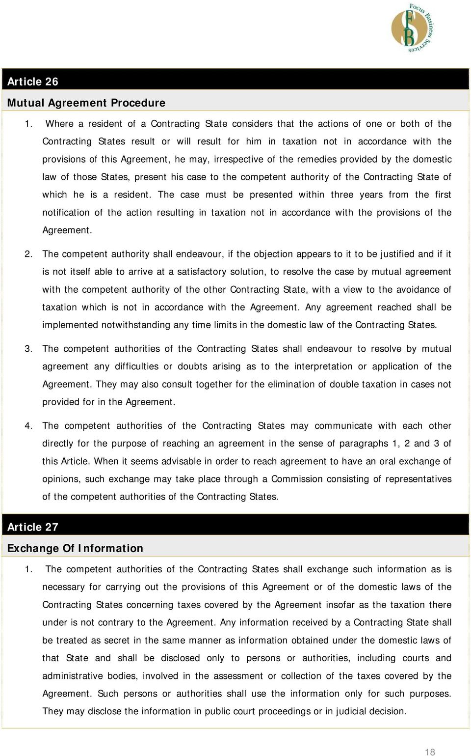 Agreement, he may, irrespective of the remedies provided by the domestic law of those States, present his case to the competent authority of the Contracting State of which he is a resident.