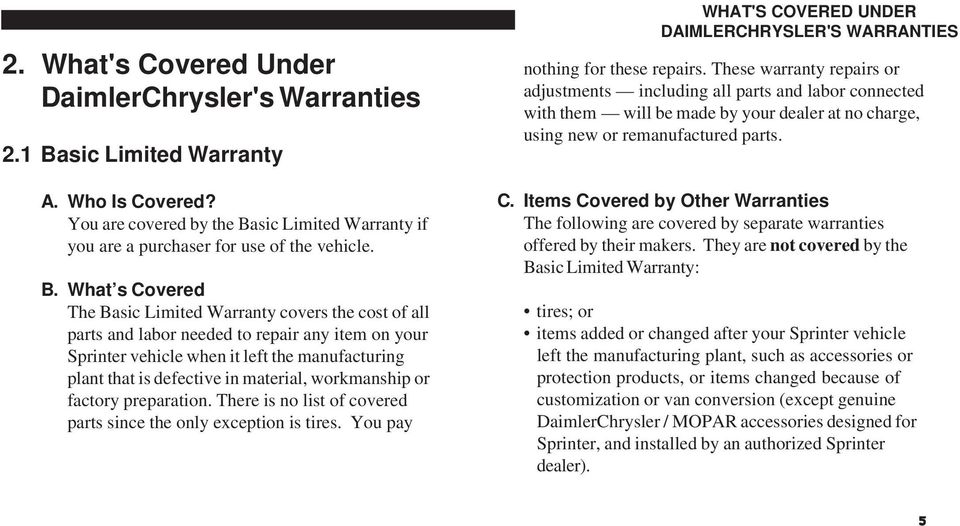 sic Limited Warranty if you are a purchaser for use of the vehicle. B.