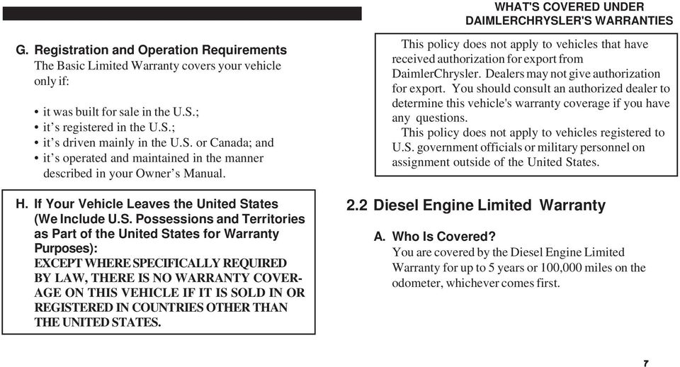 and Territories as Part of the United States for Warranty Purposes): EXCEPT WHERE SPECIFICALLY REQUIRED BY LAW, THERE IS NO WARRANTY COVER- AGE ON THIS VEHICLE IF IT IS SOLD IN OR REGISTERED IN