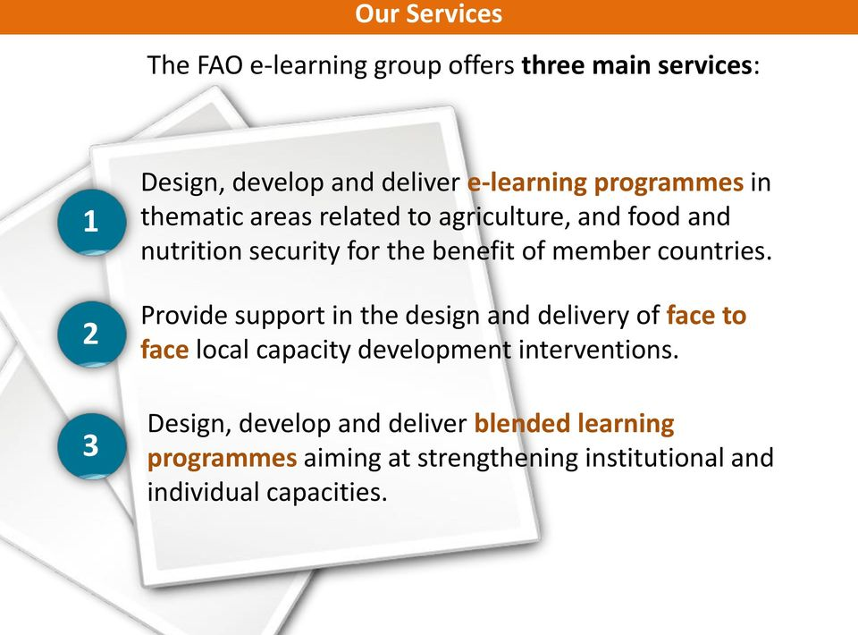 countries. Provide support in the design and delivery of face to face local capacity development interventions.
