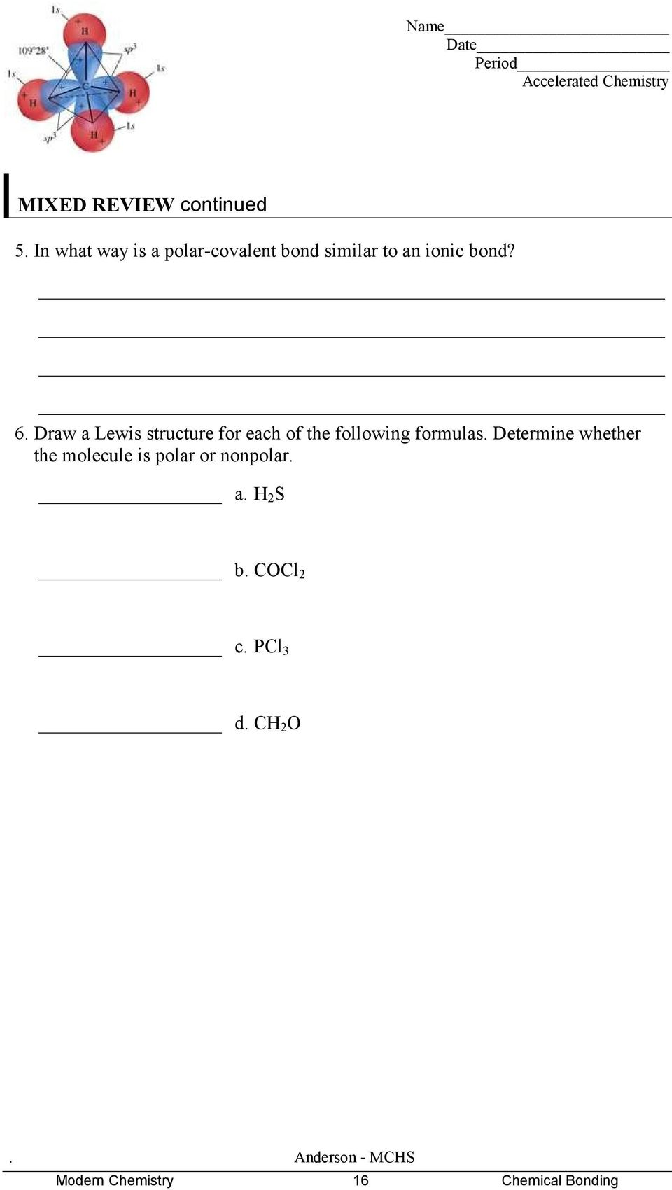 Draw a Lewis structure for each of the following formulas.