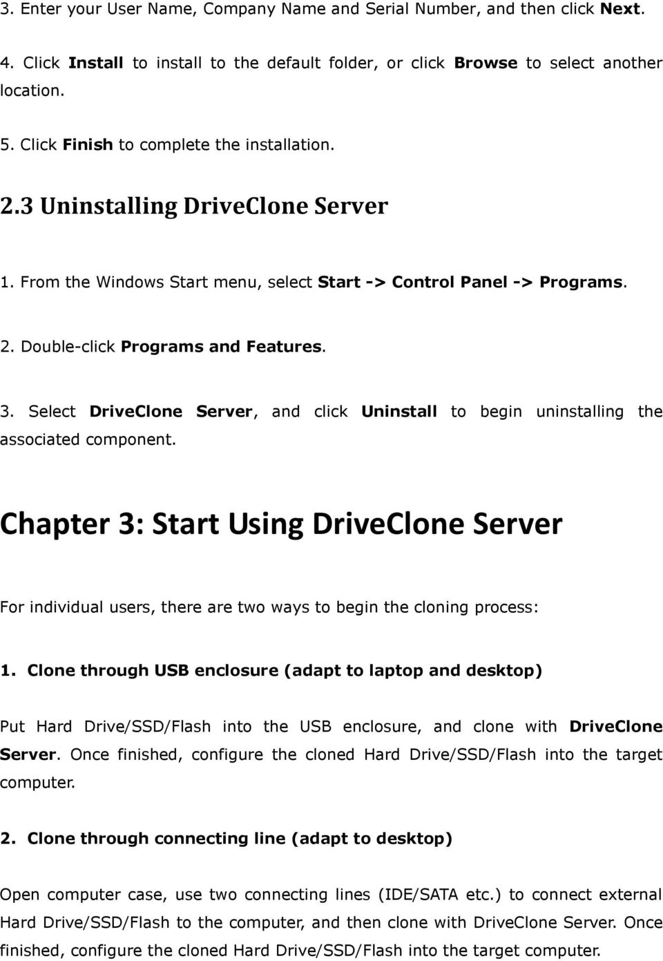 Select DriveClone Server, and click Uninstall to begin uninstalling the associated component.