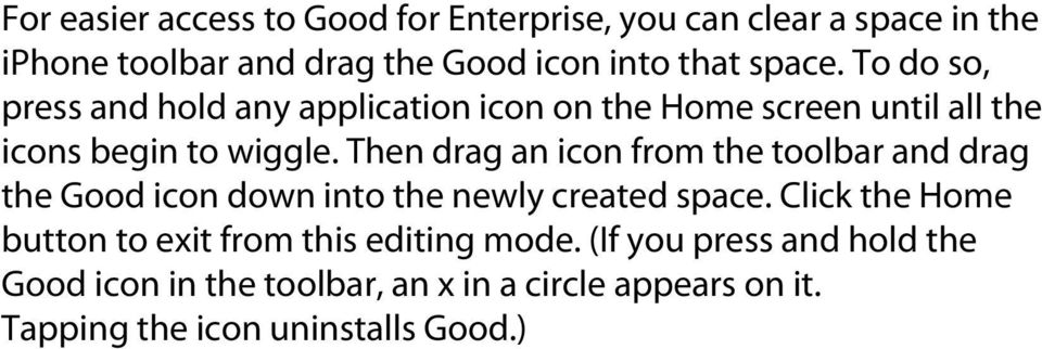Then drag an icon from the toolbar and drag the Good icon down into the newly created space.