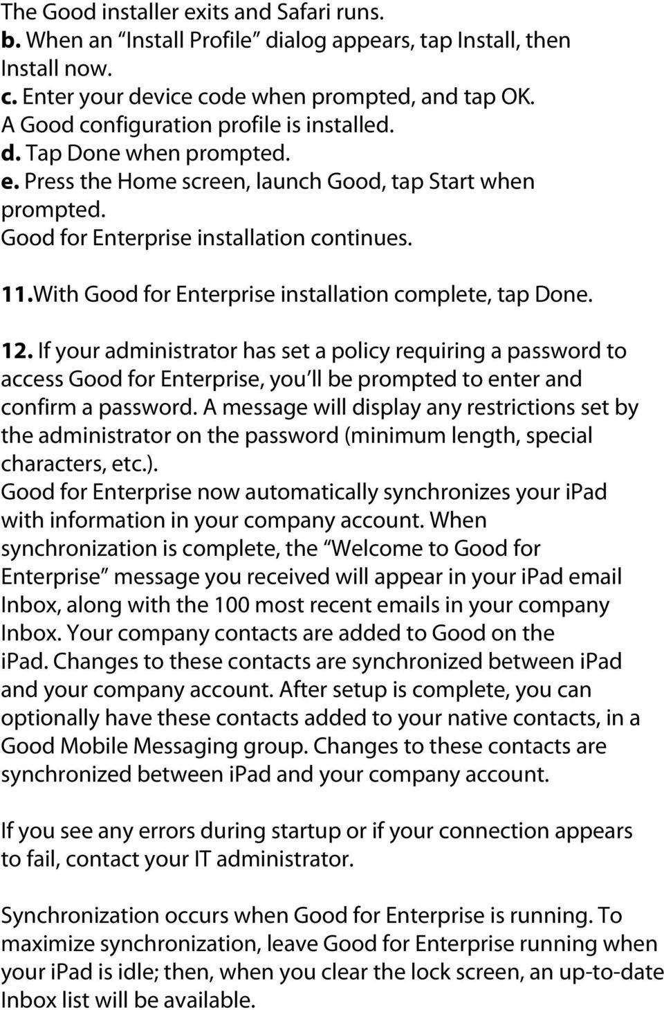 With Good for Enterprise installation complete, tap Done. 12.