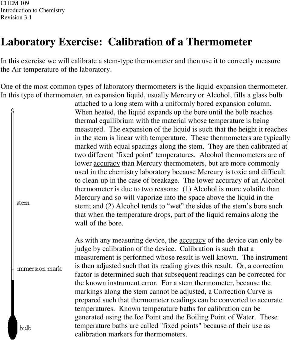 One of the most common types of laboratory thermometers is the liquid-expansion thermometer.