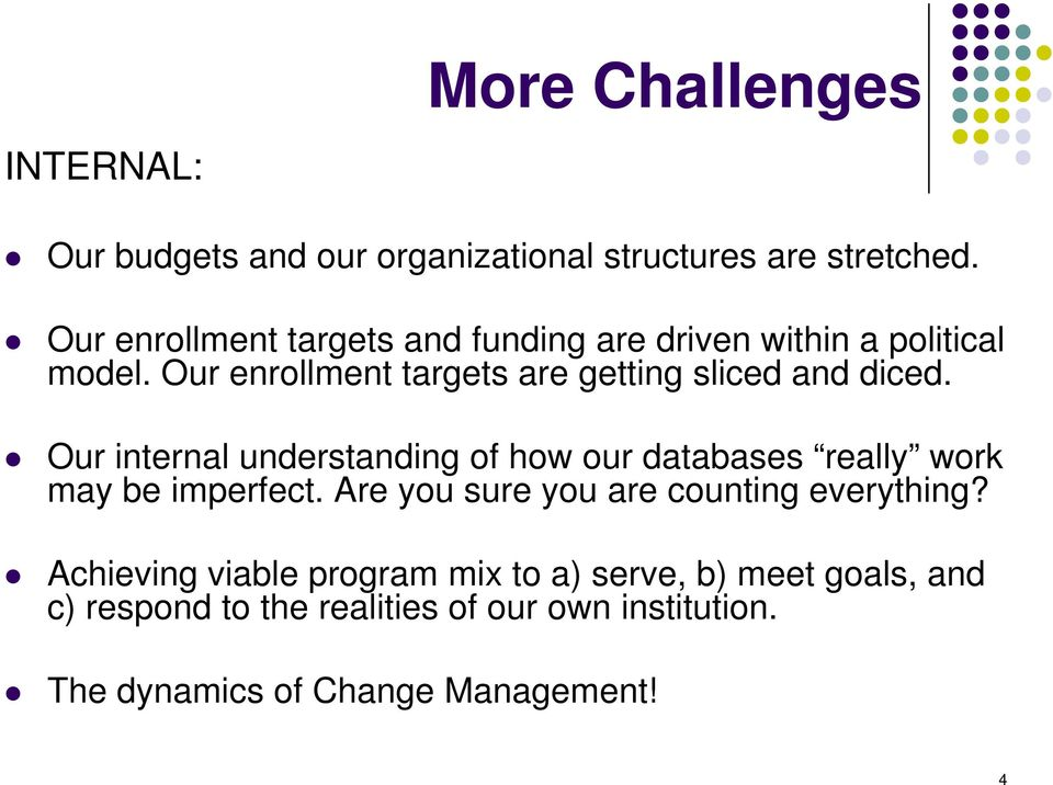 Our enrollment targets are getting sliced and diced.