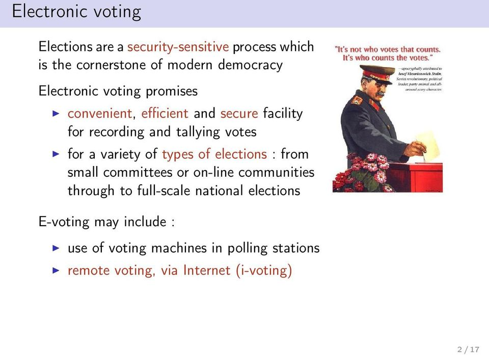 variety of types of elections : from small committees or on-line communities through to full-scale national