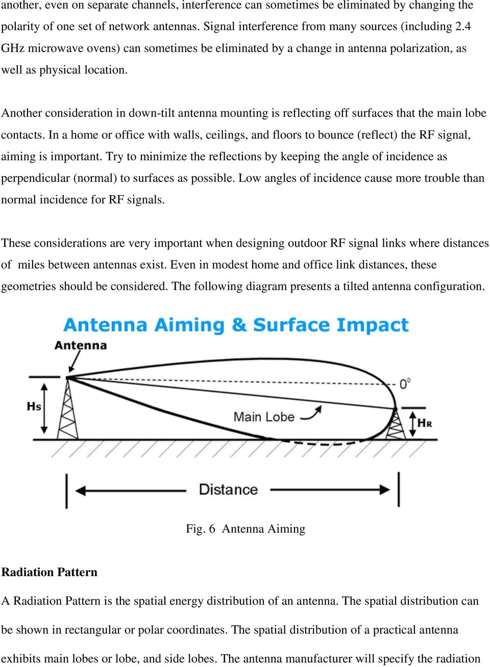 Another consideration in down-tilt antenna mounting is reflecting off surfaces that the main lobe contacts.