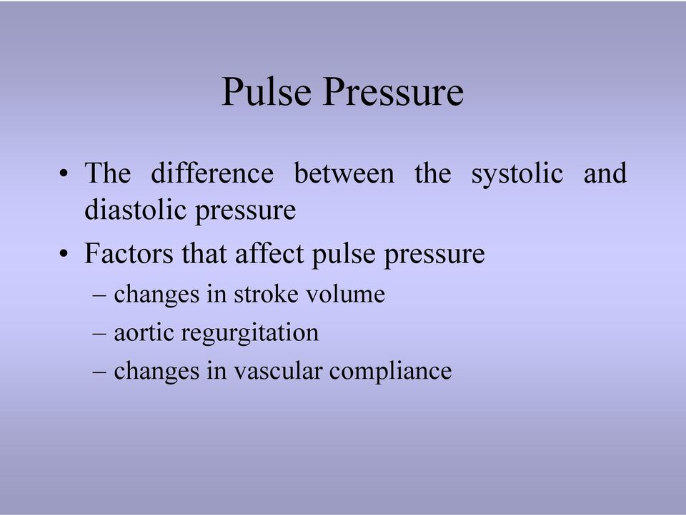 affect pulse pressure changes in stroke volume