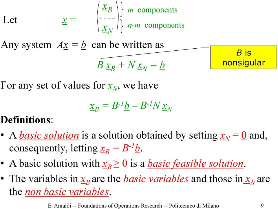 consequently, letting x B = B - b. A basic solution with x B is a basic feasible solution.