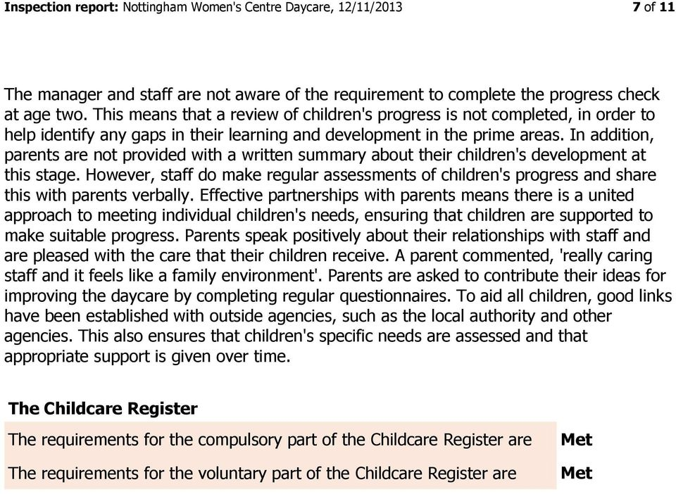 In addition, parents are not provided with a written summary about their children's development at this stage.