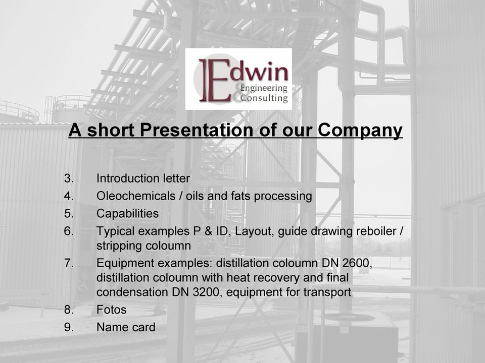 P & ID, Layout, guide drawing reboiler / stripping coloumn Equipment examples: distillation