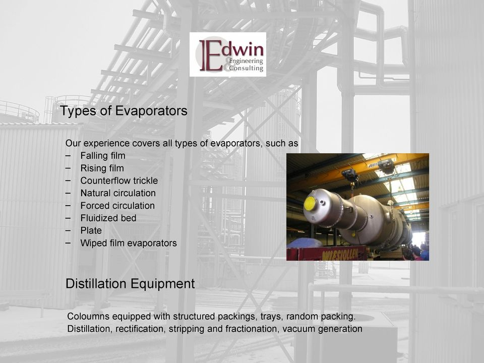 Wiped film evaporators Distillation Equipment Coloumns equipped with structured packings,