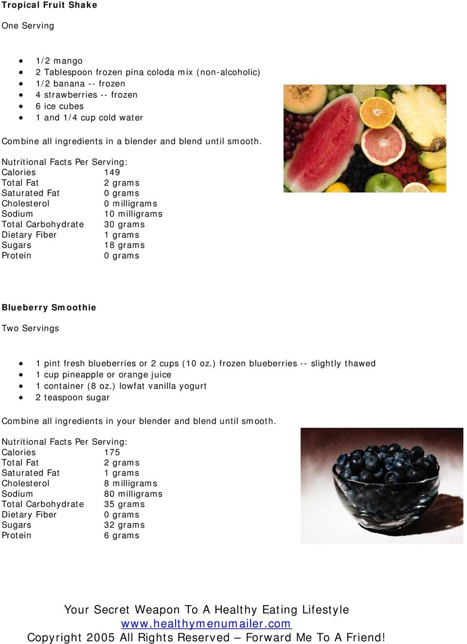 Calories 149 1 Total Carbohydrate 3 18 grams Blueberry Smoothie Two Servings 1 pint fresh blueberries or 2 cups (10 oz.