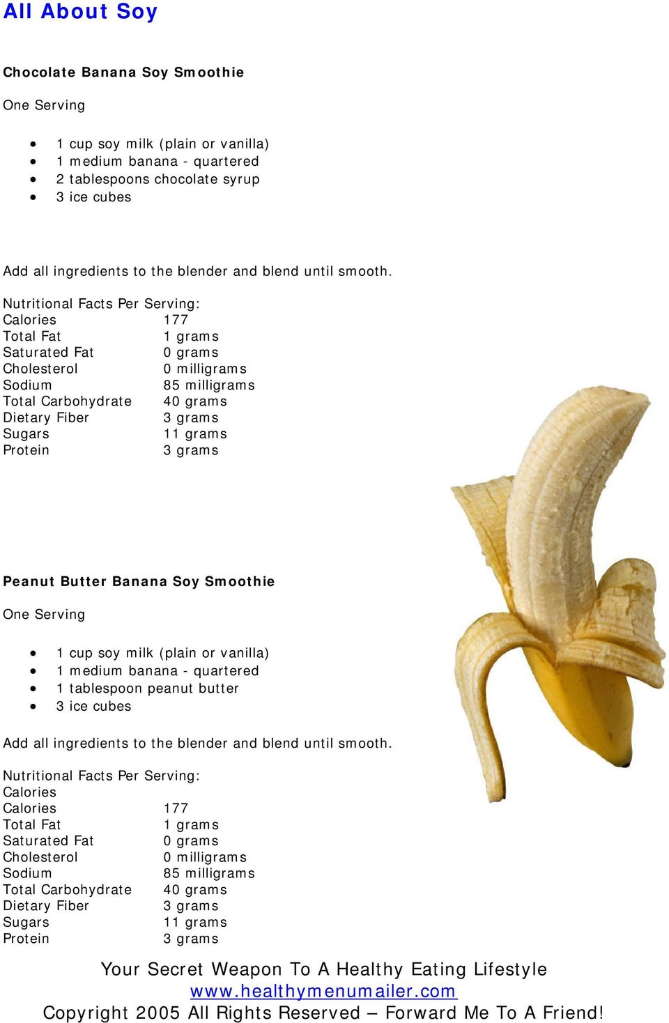 Calories 177 85 milligrams Total Carbohydrate 4 1 Peanut Butter Banana Soy Smoothie 1 cup soy milk (plain or vanilla) 1 medium