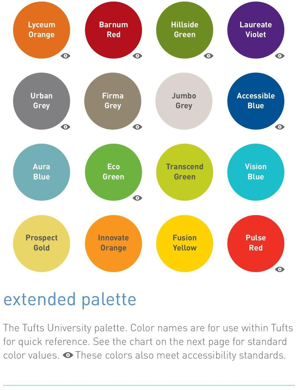 extended palette The Tufts University palette. Color names are for use within Tufts for quick reference.