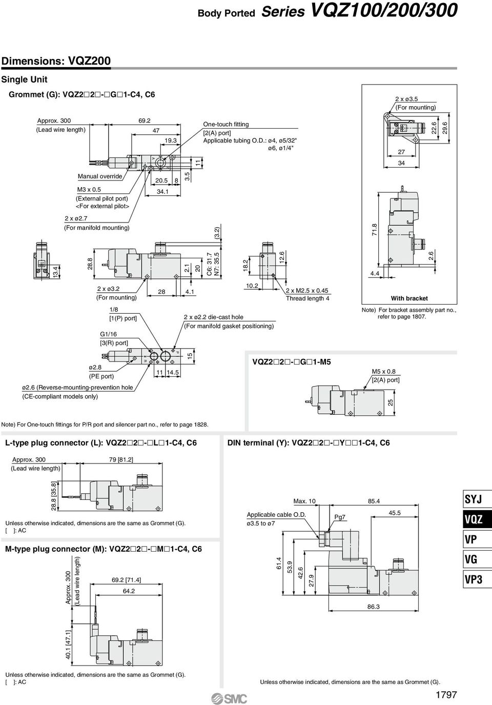 Thread length With bracket /8 [(P) port] G/ [(R) port] x ø. die-cast hole (For manifold gasket positioning) Note) For bracket assembly part no., refer to page 807. ø.8 (PE port) ø.