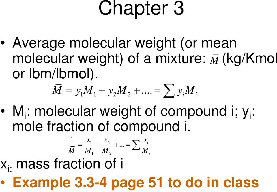 .. i i M i : molecular weight of compound i; y i : mole fraction of compound i.
