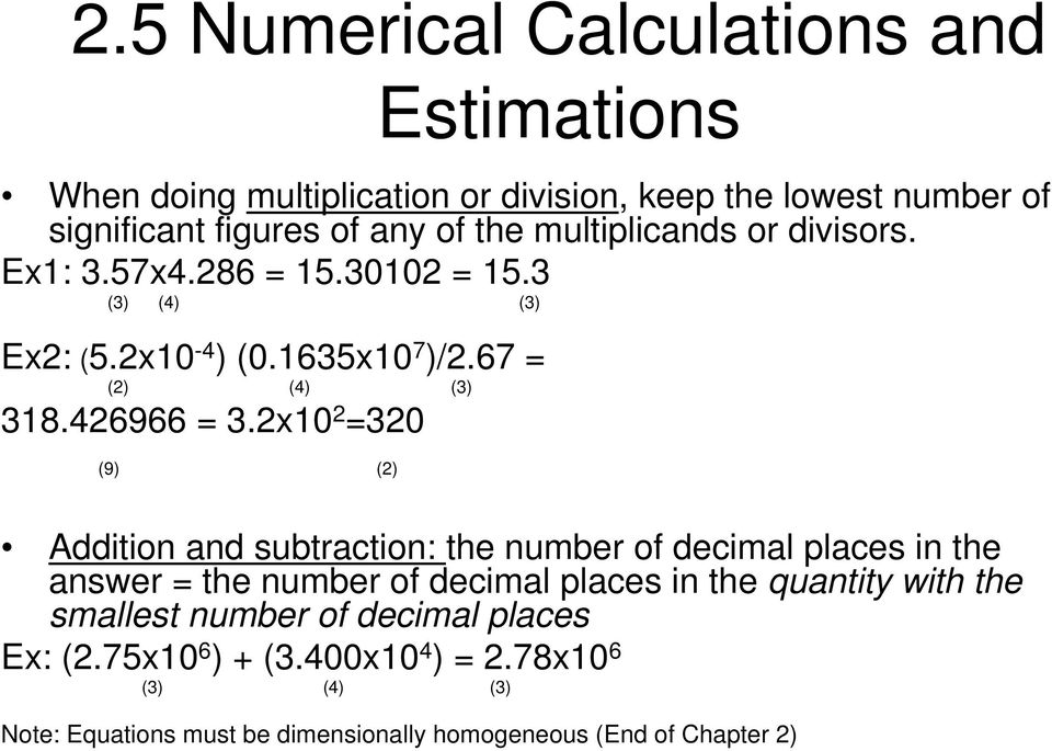 2x10 2 =320 (9) (2) Addition and subtraction: the number of decimal places in the answer = the number of decimal places in the quantity with the