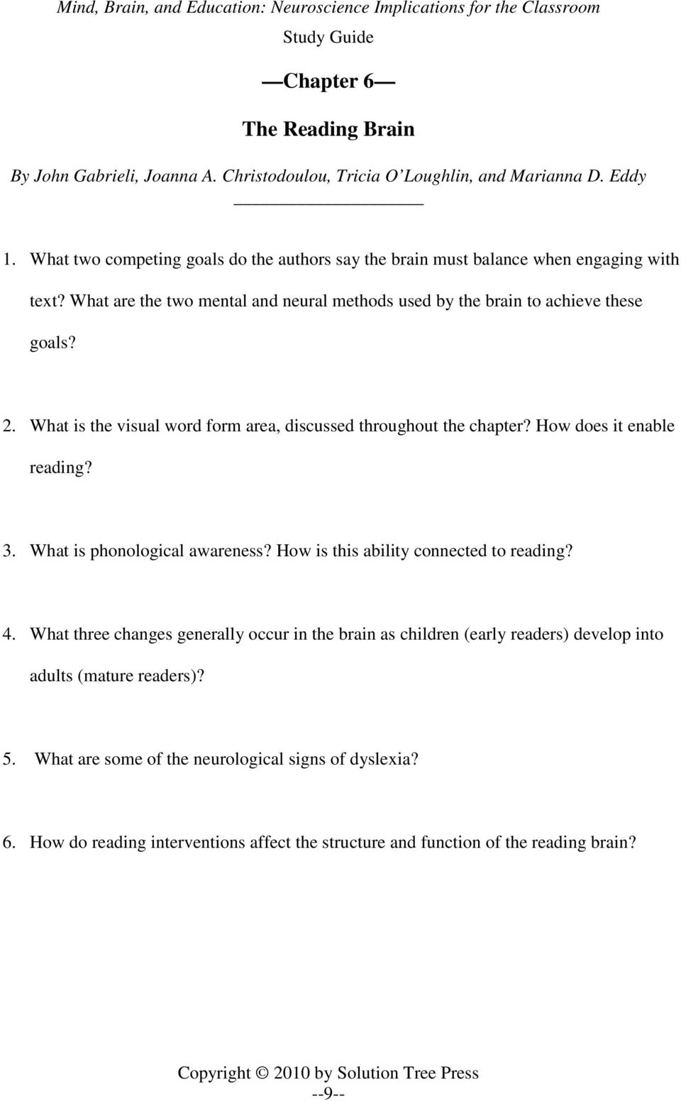 What is the visual word form area, discussed throughout the chapter? How does it enable reading? 3. What is phonological awareness? How is this ability connected to reading? 4.