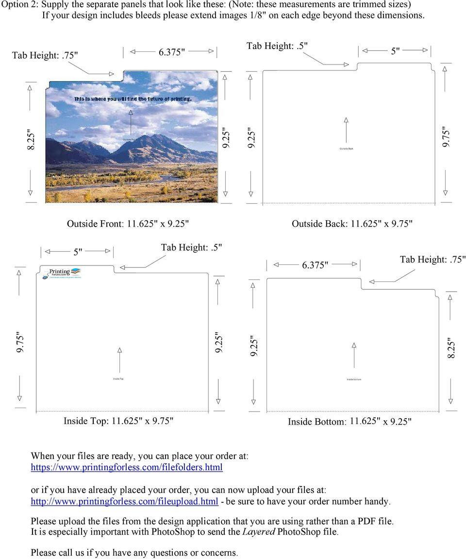7 ForLess.com 9.7 8.2 Inside Top Inside bottom Inside Top: 11.62 x 9.7 Inside Bottom: 11.62 x When your files are ready, you can place your order at: https://www.printingforless.com/filefolders.