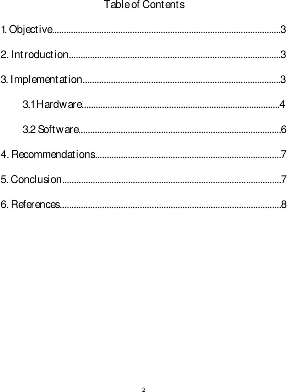 ..4 3.2 Software...6 4. Recommendations.